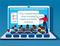 7 Key Considerations when choosing Health and Safety Software
